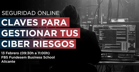 """13 de Febrero 2020 – Jornada: """"Seguridad Online: Clave para gestionar tus ciber riesgos"""""""