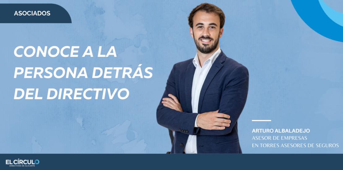 El Circulo de Directivos: Entrevista a Arturo Albaladejo